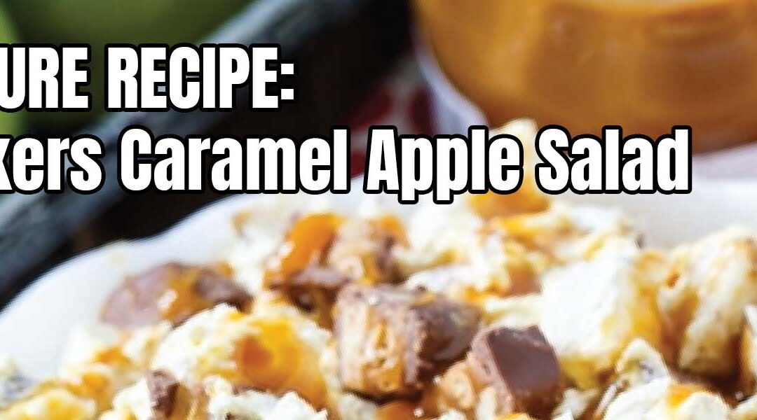 Employee Feature Recipe: Tammy's Snickers Caramel Apple Salad